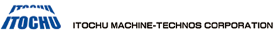 ITOCHU MACHINE-TECHNOS CORPORATION